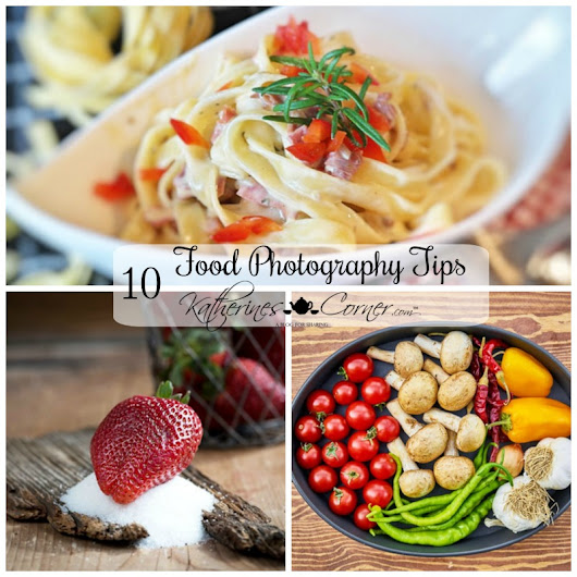 10 Food Photography Tips That Will Make a Difference - Katherines Corner