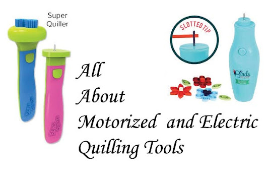 Motorized and Electric Quilling Tools - Honey's Quilling