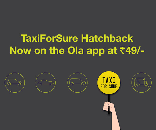 TaxiForSure now on Ola App | Olacabs Blog