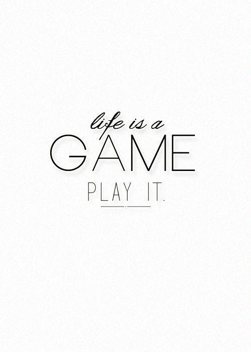 Life Is A Game Play It Picture Quotes
