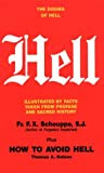 Hell: The Dogma of Hell, Illustrated by Facts Taken from Profane and Sacred History plus How to Avoid Hell
