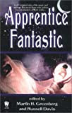Apprentice Fantastic, edited by Greenberg and Davis