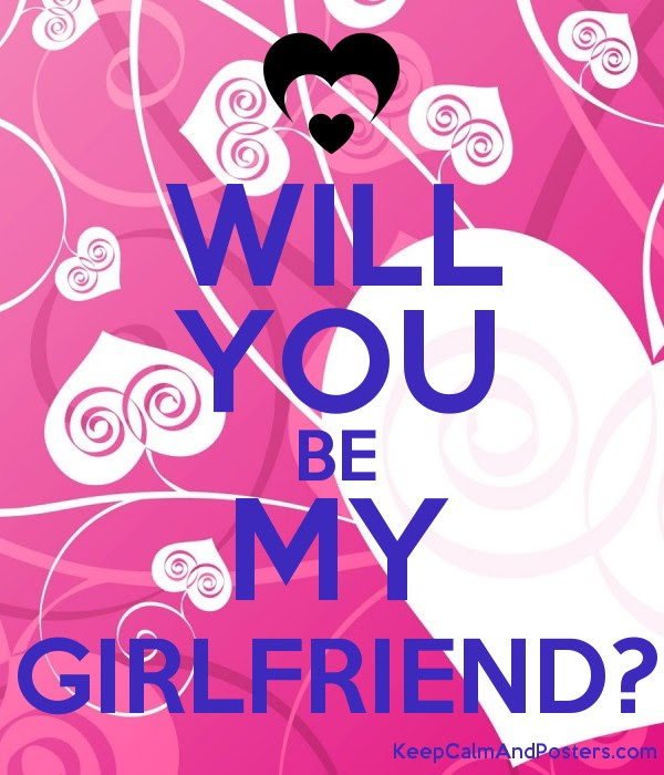 Will You Be My Girlfriend Keep Calm And Posters Generator Maker