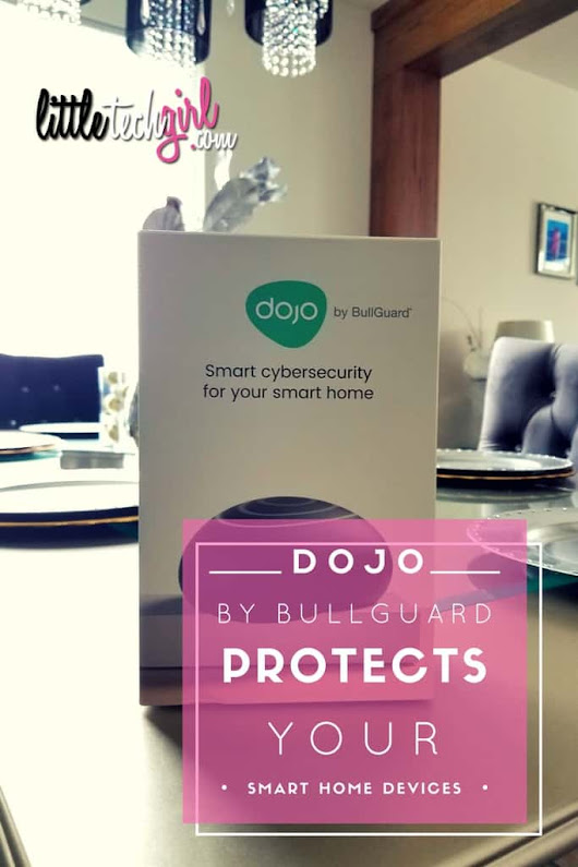Dojo by Bullguard Protects Your Smart Home Devices & Network