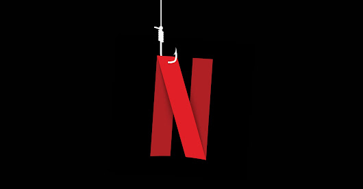 The Devious Netflix Phish That Just Won't Die
