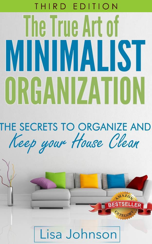 Minimalist Organization - Secrets to Organize and Keep Your House ...