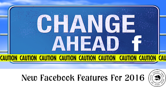 New Facebook Features For 2016 | Savvy Social Media