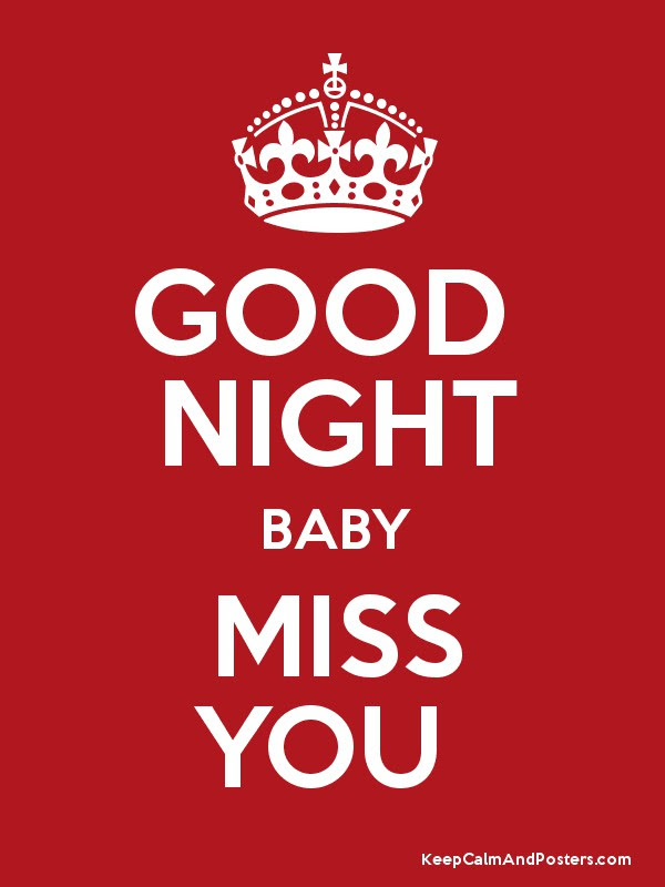 Good Night Baby Miss You Keep Calm And Posters Generator Maker