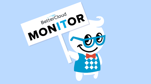 Welcome to the BetterCloud Monitor, Gooru Fans! - BetterCloud Monitor