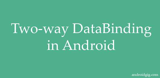 Two-way DataBinding in Android - Android Gig