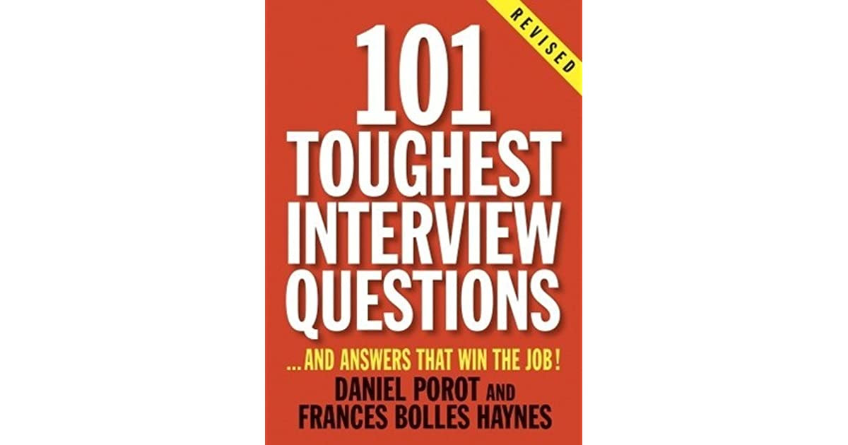 101 Toughest Interview Questions: And Answers That Win the ...
