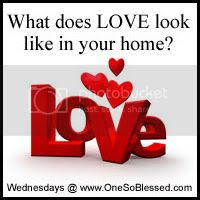 What does LOVE look like in your home?