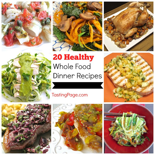 20 Healthy Whole Food Dinner Recipes