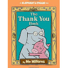 The Thank You Book (An Elephant and Piggie Book) [Book]