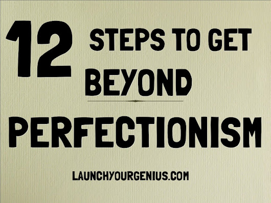 12 steps to get beyond perfectionism