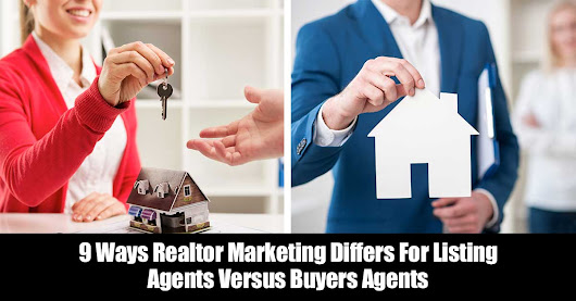 9 Ways Realtor Marketing Differs For Listing Agents Versus Buyers Agents - Marketing Artfully