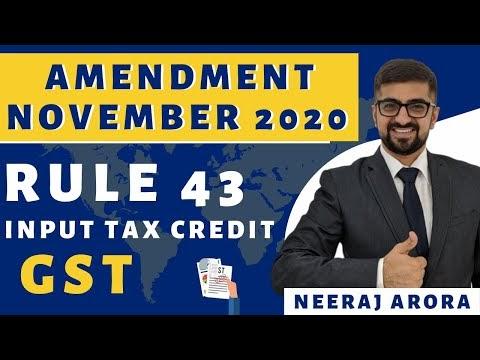 Amendment November 2020 | Rule 43 | Input Tax Credit | | GST | Neeraj Arora