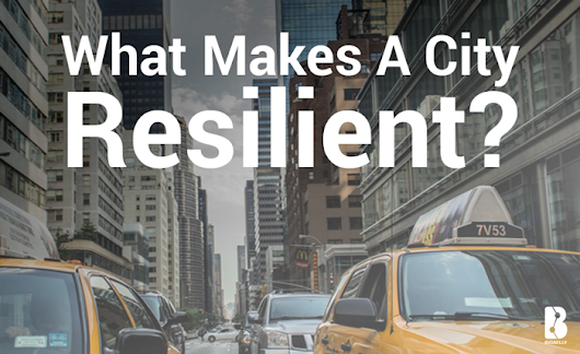 What Makes A City Resilient?