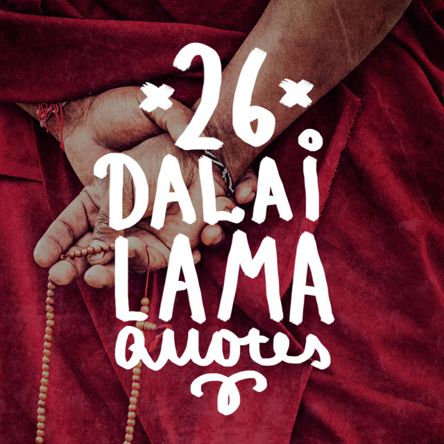 26 Beautiful Dalai Lama Quotes On Everything Bright Drops