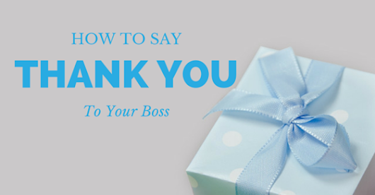 Best Ways on How to say Thank You to your Boss - WiseStep