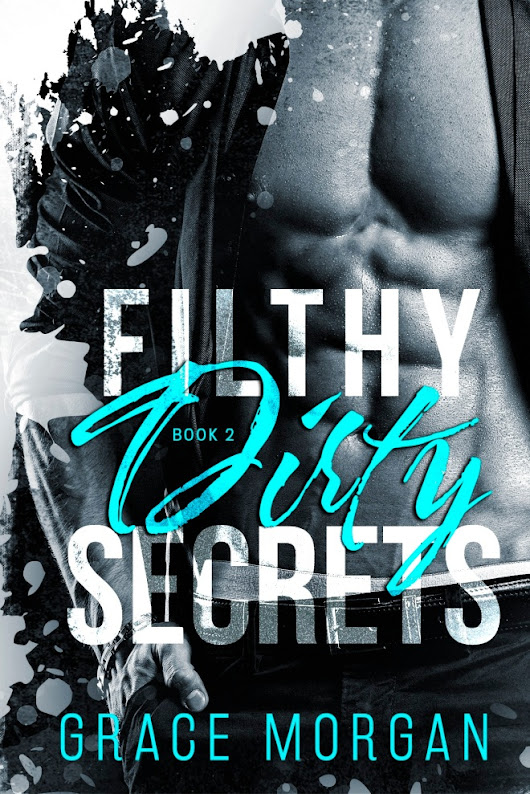 Release Day Blitz for Filthy Dirty Secret by Grace Morgan!