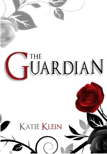 The Guardian (The Guardians, Book 1) by Katie Klein