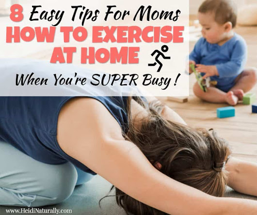 How to Exercise at Home - Best Tips for Busy Moms