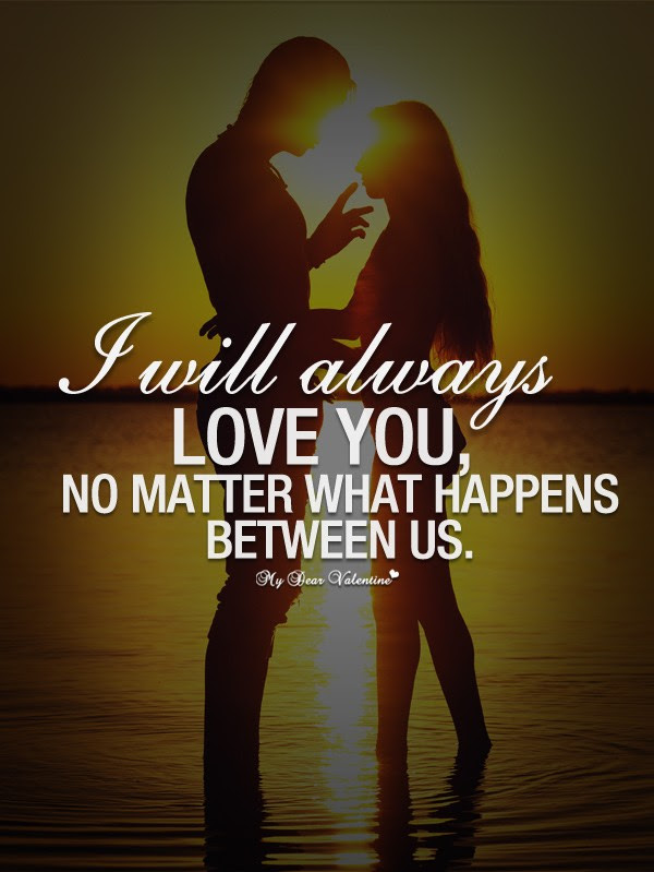 No Matter What Quote I Love Him Quote Number 690177 Picture Quotes