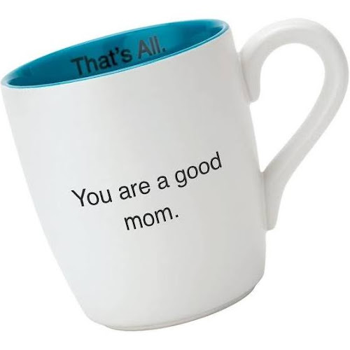 Good Mom Coffee Mug That's all.