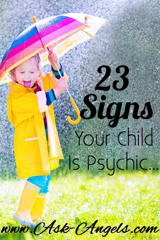 Psychic Kids… 23 Signs Your Child is Psychic.