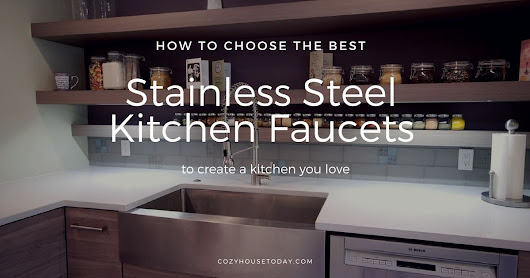 Best Stainless Steel Kitchen Faucets (Feb. 2018) - Buying Guide