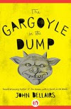 The Gargoyle in the Dump (Kindle Single) - John Bellairs