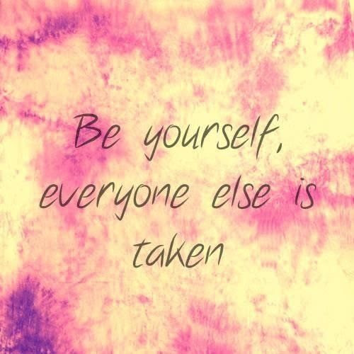 Be Yourself Everyone Else Is Taken Pictures Photos And Images