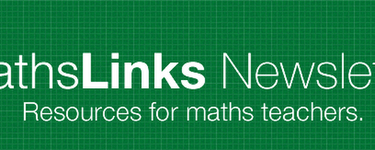 MathsLinks Newsletter - Issue #47