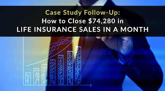 How to Close $74,280 in Life Insurance Sales in a Month | Pinney Insurance