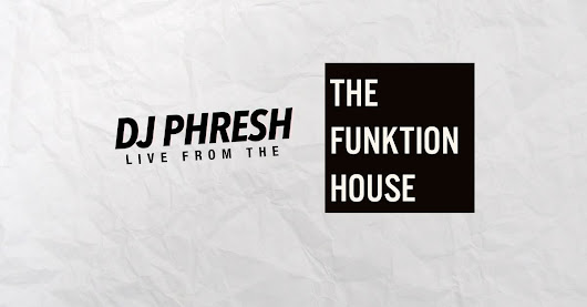 DJ Phresh - The Funktion House Mix