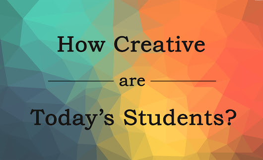 How Creative Are Today's Students?