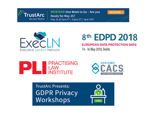 May Event Spotlight: TrustArc GDPR Privacy Workshop, Institute on Privacy and Data Security Law Conference, Executive Leaders Network, Euroforum, TrustArc Privacy Insight Series, EuroCACS 2018 an ISACA Event | TrustArc