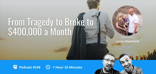 BiggerPockets Podcast 236: From Tragedy to Broke to $400,000 a Month with Lance Wakefield
