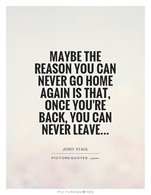 Go Home Quotes Go Home Sayings Go Home Picture Quotes Page 4