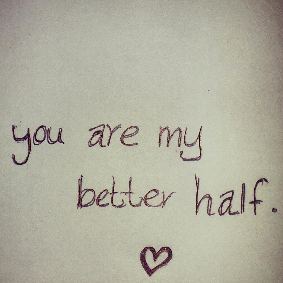 You Are My Better Half Pictures Photos And Images For Facebook