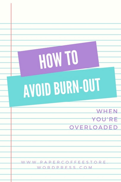 How to avoid burn-out when you're overloaded