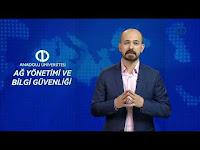 AĞ YÖNETİMİ VE BİLGİ GÜVENLİĞİ - Ünite 7 Konu Anlatımı 1 - Açıköğretim Sistemi - Anadolu Üniversitesi