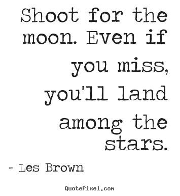 Create Graphic Photo Quote About Inspirational Shoot For The Moon