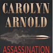 Alana Woods' book reviews: ASSASSINATION OF A DIGNITARY by Carolyn Arnold —