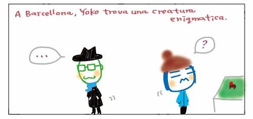 A Barcellona, Yoko trova una creatura enigmatica. … ?