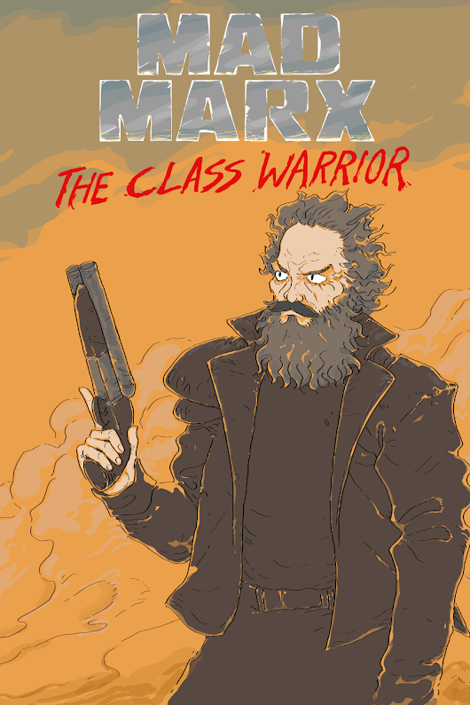 Mad Marx: The Class Warrior