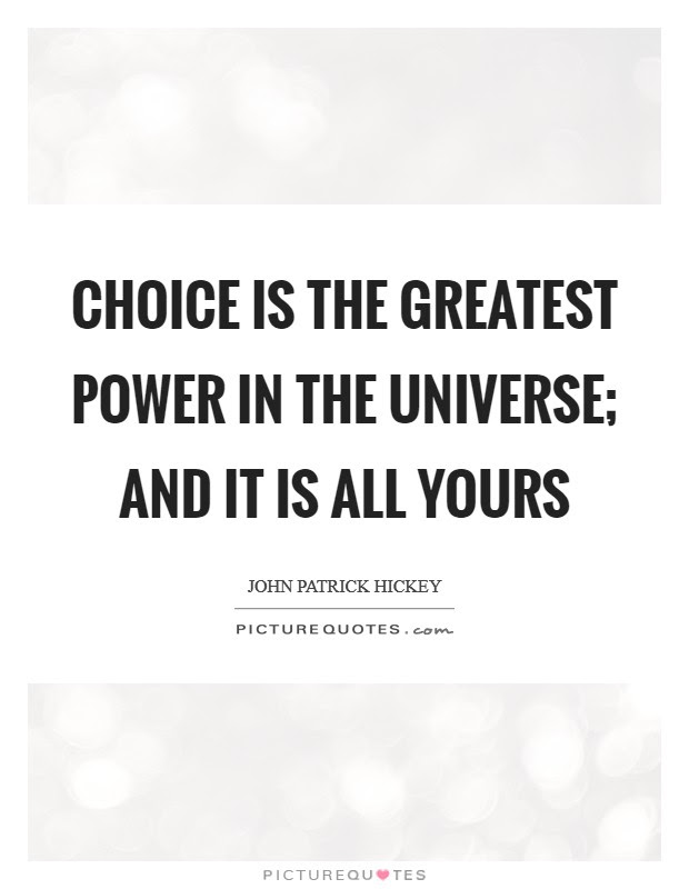 Power Of Choice Quotes Sayings Power Of Choice Picture Quotes