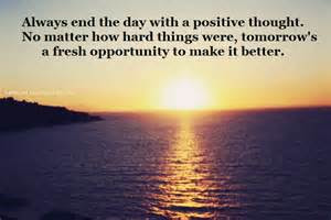 Always End The Day With A Positive Thought No Matter How Hard