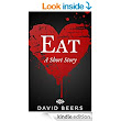 Amazon.com: Eat: A Short Story eBook: David Beers: Kindle Store